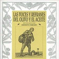 Libros: LAS VOCES Y REFRANES DEL OLIVO Y EL ACEITE. RECOPILADOS POR AUGUSTO JURADO. Lote 235630710