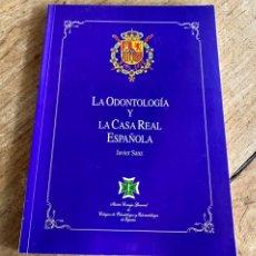Libros: LA ODONTOLOGIA Y LA CASA REAL ESPAÑOLA / JAVIER SANZ. Lote 240989475