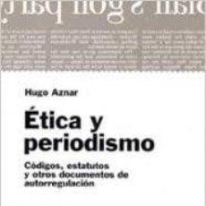 Libros: HUGO AZNAR ETICA Y PERIODISMO. Lote 243645470
