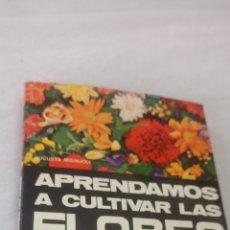 Libros: APRENDAMOS A CULTIVAR LAS FLORES. AUGUSTA MIGNUCCI. EDITORIAL DE VECCHI. Lote 243870520