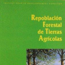 Libros: REPOBLACIÓN FORESTAL DE TIERRAS AGRÍCOLAS. MUNDI PRENSA. NUEVO. Lote 243887710
