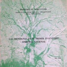Libros: LAS FRONDOSAS EN EL PRIMER INVENTARIO FORESTAL NACIONAL. MINISTERIO AGRICULTURA. NUEVO. Lote 244002405