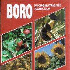 Libros: BORO. MICRONUTRIENTE AGRÍCOLA. BÓRAX. NUEVO. Lote 244402670