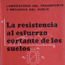 Libros: LA RESISTENCIA AL ESFUERZO CORTANTE DE LOS SUELOS. DOSSAT. NUEVO. Lote 244404435