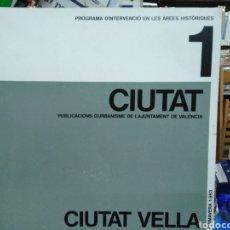 Libros: CIUTAT/PUBLICACIONS D' URBANISME DE L'AJUNTAMENT DE VALENCIA-N°1 CIUTAT VELLA-1983. Lote 244496125