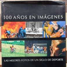 Libros: 100 AÑOS EN IMAGENES. Lote 244869155