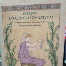 Libros: HIERBAS PARA LA BELLEZA NATURAL-PARA EL PELO LA PIEL LOS OJOS LAS MANOS-DIAN DINCIN BUCHMAN-1986. Lote 245038695