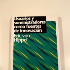 """Libros: """"USUARIOS SUMINISTRADORES COMO FUENTES DE INNOVACIÓN"""" - ERIC VON HIPPEL. Lote 245163465"""