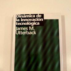 """Libros: """"DINÁMICA DE LA INNOVACIÓN TECNOLÓGICA"""" - JAMES M. UTTERBACK. Lote 245165990"""