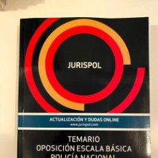 """Libros: """"TEMARIO OPOSICIÓN ESCALA BÁSICA POLICÍA NACIONAL"""" - JURISPOL. Lote 245370795"""