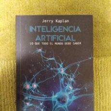 Libros: INTELIGENCIA ARTIFICAL: LO QUE TODO EL MUNDO DEBE SABER. JERRY KAPLAN (TELL). Lote 246157835