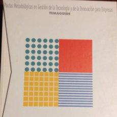 Libros: PAUTAS METODOLOGICAS EN GESTION DE LA TECNOLOGIA Y DE LA INNOVACION PARA LAS EMPRESAS. TEMAGUIDE.. Lote 248359250