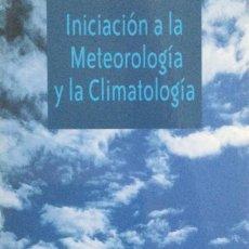 Livros: INICIACIÓN A LA METEOROLOGÍA Y LA CLIMATOLOGÍA. MUNDI PRENSA. NUEVO. Lote 249489255