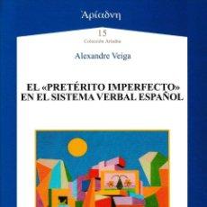 """Libros: EL """"PRETÉRITO IMPERFECTO"""" EN EL SISTEMA VERBAL ESPAÑOL (ALEXANDRE VEIGA) AXAC 2021. Lote 251228470"""