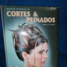 Libros: LIBRO NUEVAS TÉCNICAS DE CORTE & PEINADOS PASO A PASO. EDICIONES EUROMEXICO 2009. Lote 253774670