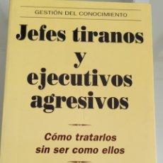 Libros: JEFES TIRANOS Y EJECUTIVOS AGRESIVOS RONALD SHAPIRO. Lote 256104285