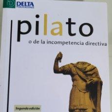 Libros: PILATO O DE LA INCOMPETENCIA DIRECTIVA. PABLO CARREÑO. Lote 256104615