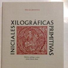 Livros: INICIALES XILOGRAFICAS PRIMITIVAS OSCAR JENNINGS BIBLIOFILIA. Lote 259728180