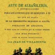 Libros: ARTE DE ALBAÑILERIA O INSTRUCCIONES PARA LOS JOVENES QUE SE DEDIQUEN A ÉL. Lote 260325720