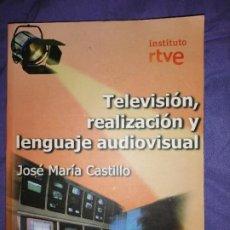 Livros: LIBRO TELEVISION REALIZACIÓN Y LENGUAJE AUDIOVISUAL. Lote 260372605