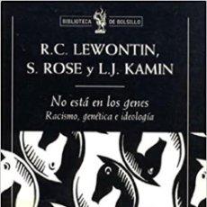 Libros: NO ESTA EN LOS GENES: RACISMO, GENÉTICA E IDEOLOGÍA. R.C. LEWONTIN, S.ROSE Y L.J. KAMIN. Lote 260659025