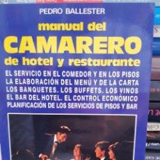 Libros: MANUAL DEL CAMARERO DE HOTEL Y RESTAURANTE PEDRO BALLESTER. Lote 260864255
