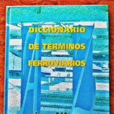 """Libros: LIBRO """"DICCIONARIO DE TÉRMINOS FERROVIARIOS"""". Lote 261174395"""