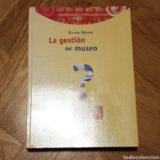 Libros: LA GESTIÓN DEL MUSEO. KEVIN MOORE.. Lote 262665565