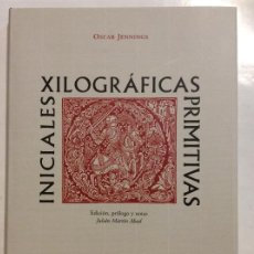 Libros: INICIALES XILOGRAFICAS PRIMITIVAS OSCAR JENNINGS BIBLIOFILIA. Lote 263005885