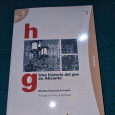 Libros: HISTORIA DEL GAS EN ALICANTE. Lote 264721349