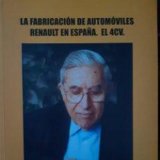 Livros: LA FABRICACION DE AUTOMOVILES RENAULT EN ESPAÑA EL 4 CV. Lote 265495984