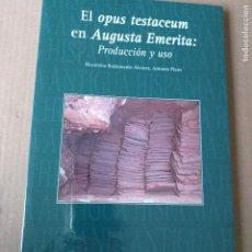 Libros: EL OPUS TESTACEUM EN AUGUSTA EMERITA: PRODUCCION Y USO. MACARENA BUSTAMANTE-ALVAREZ, ANTONIO PIZZO. Lote 265555944