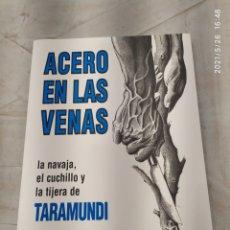 Livros: ACERO EN LAS VENAS. TRATADO SOBRE CUCHILLERIA DE TARAMUNDI. Lote 265791664