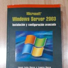Libros: INFORMATICA VINTAGE MICROSOFT, WINDOWS SERVER 2003, MANUAL DE INSTALACIÓN Y CONFIGURACION AVANZADA. Lote 266015153