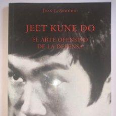 Libros: JEET KUNE DO. EL ARTE OFENSIVO DE LA DEFENSA. JUAN J. ZAMUDIO. ED. ALAS. Lote 266063083