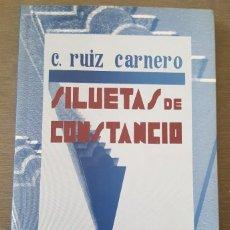 Libros: SILUETAS DE CONSTANCIO C. RUIZ CARNERO REEDICIÓN 2003 TAPA BLANDA CON SOLAPA. Lote 267324164