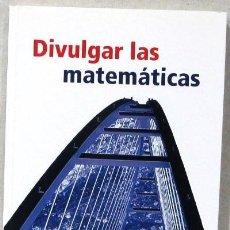 Libros: DIVULGAR LAS MATEMATICAS - CIENCIA ABIERTA - ED. NIVOLA - LIBRO. Lote 267329929