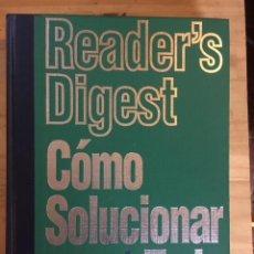 Libros: COMO SOLUCIONAR CASI TODO READER'S DIGEST SELECCIONES 1996. Lote 269037768