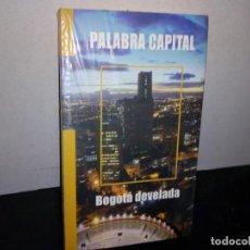 Libros: 30- PALABRA CAPITAL, BOGOTÁ DEVELADA. Lote 269735398
