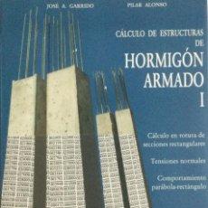 Livros: CÁLCULO DE ESTRUCTURAS DE HORMIGÓN ARMADO I. GARRIDO. NUEVO. Lote 269953183