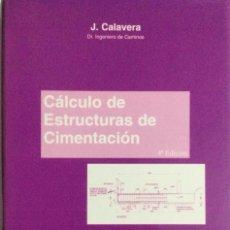 Libros: CÁLCULO DE ESTRUCTURAS DE CIMENTACIÓN. CALAVERA. NUEVO. Lote 269954243