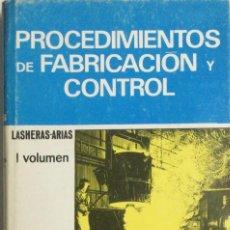 Libros: PROCEDIMIENTOS DE FABRICACIÓN Y CONTROL. VOLUMEN 1. LASHERAS. NUEVO. Lote 269957058