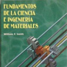 Libros: FUNDAMENTOS DE LA CIENCIA E INGENIERÍA DE MATERIALES. SMITH. NUEVO.. Lote 269960433