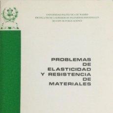 Libros: PROBLEMAS DE ELASTICIDAD Y RESISTENCIA DE MATERIALES. E.T.S.I.I. MADRID. Lote 224635181