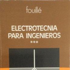 Libros: ELECTROTÉCNIA PARA INGENIEROS. TOMO 3. FOUILLÉ. NUEVO. Lote 270139223
