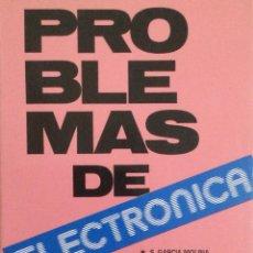Libros: PROBLEMAS DE ELECTRÓNICA. GARCÍA MOLINA. NUEVO. Lote 270140348