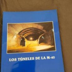 Libros: LOS TÚNELES DE LA M40. Lote 270242168