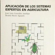 Libros: APLICACIÓN DE LOS SISTEMAS EXPERTOS EN AGRICULTURA. GONZÁLEZ ANDÚJAR. NUEVO. Lote 271055983