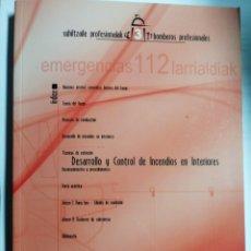 Libros: DESARROLLO Y CONTROL DE INCENDIOS EN INTERIORES. BOMBEROS. GOBIERNO VASCO. Lote 273725043