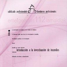 Livros: INTRODUCCIÓN A LA INVESTIGACIÓN DE INCENDIOS. PEDRO ANITUA ALDECOA. Lote 273727403
